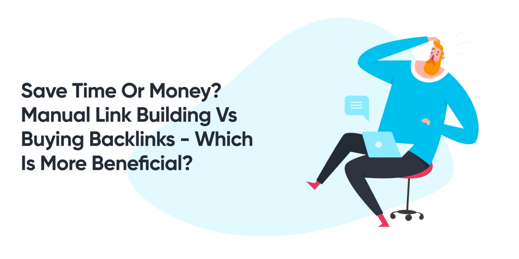 Save Time Or Money Manual Link Building Vs Buying Backlinks Which Is More Beneficial@2x by Big Fat Links